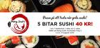 5 bitar sushi 40 kr!