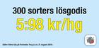 300 sorters lösgodis 5:98 kr/hg